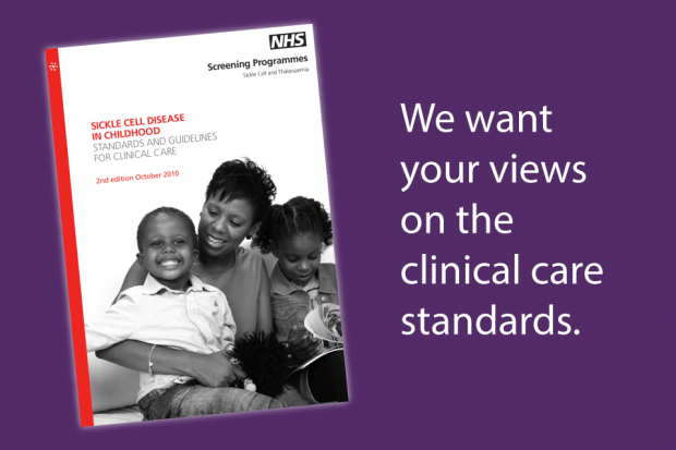 A picture of the front cover of the sickle cell disease standards from 2010 with the words 'we want your views on the clinical care standards'