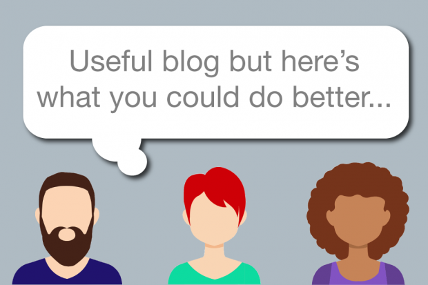 Cartoon image shows 3 people and above them the words in a speech bubble saying Useful blog but here's what you could do better.