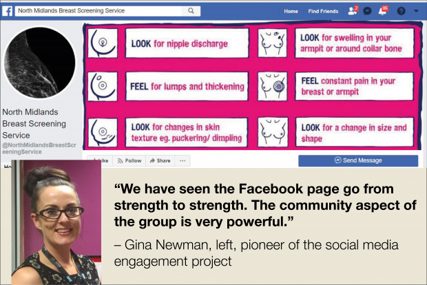 "Screenshot of North Midlands Breast Screening Service Facebook page showing illustrations of changes to look out for in your breasts. Below this screen shot is a head and shoulders photo of Gina Newman. Next to her photo are the words: ""We have seen the Facebook page go from strength to strength. The community aspect of the group is very powerful."" – Gina Newman, left, pioneer of the social media engagement project"