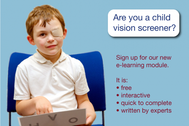 A child sitting down with a patch on one eye. The words by the side of him say: Are you a vision screener? Sign up for our new e-learning module, which is free, interactive, quick to complete and written by experts