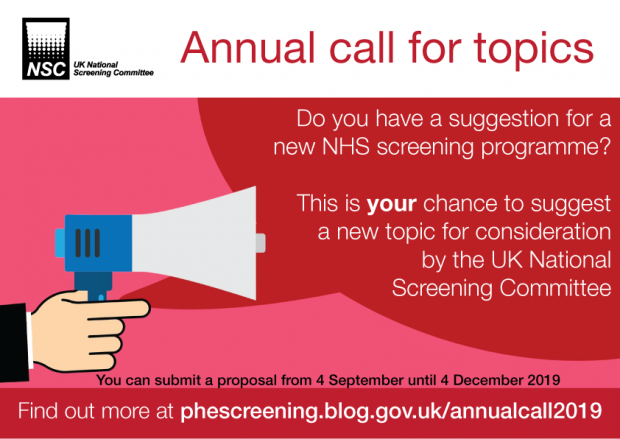Call for topics text and image. Text says Do you have a suggestion for a new NHS screening programme? This is your chance to suggest one. You have until 4 December 2019.