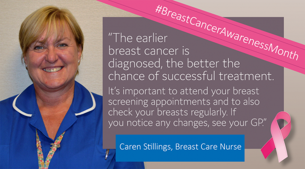 "Breast care nurse Caren Stillings with her quote: ""The earlier breast cancer is diagnosed, the better the chance of successful treatment. It's important to attend your breast screening appointments and to also check your breasts regularly. If you notice any changes, see your GP."""