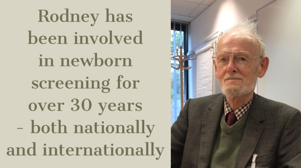 A photo of Rodney is accompanied by the words: Rodney has been involved in newborn screening for over 30 years - both nationally and internationally.